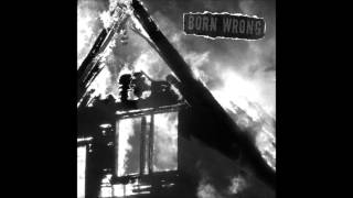 Born Wrong - Wage Slave - LA House Shitcore version