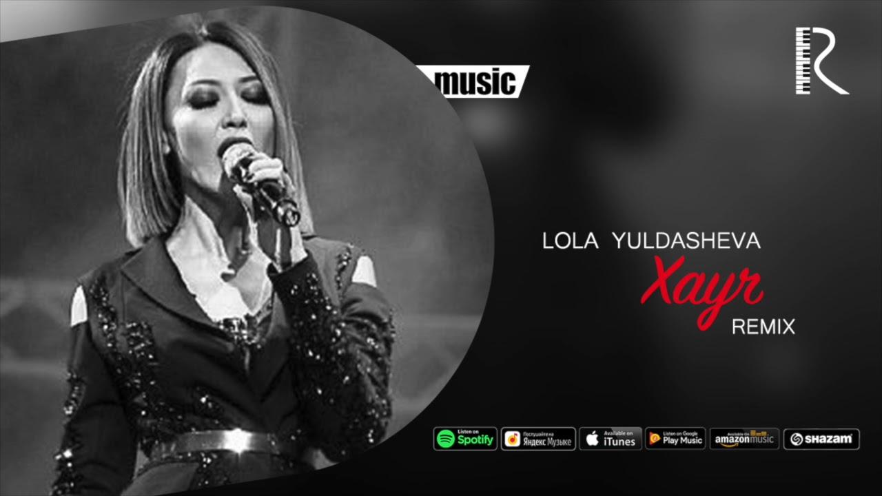 Lola Yuldasheva - Xayr (Official remix)
