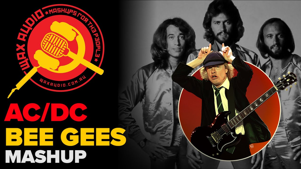 Stayin In Black Bee Gees Ac Dc Mashup By Wax Audio Youtube