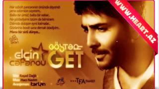 Elçin Cəfərov - Göstər Get 2012 [Xit 2012] WwW.Heart.Az