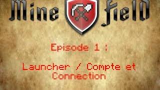 Guide pour débuter à Minefield ! 1# : Launcher / Compte et Connexion.