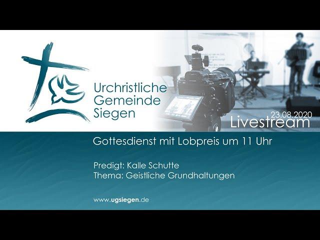 UGS - Gottesdienst mit Lobpreis -  Thema: Geistliche Grundhaltungen, Predigt: Kalle Schutte