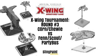 X-WING TOURNEY: R3 Corn/Chewie vs Fenn/Scout/PartyBus - X-Wing Miniatures - SPG