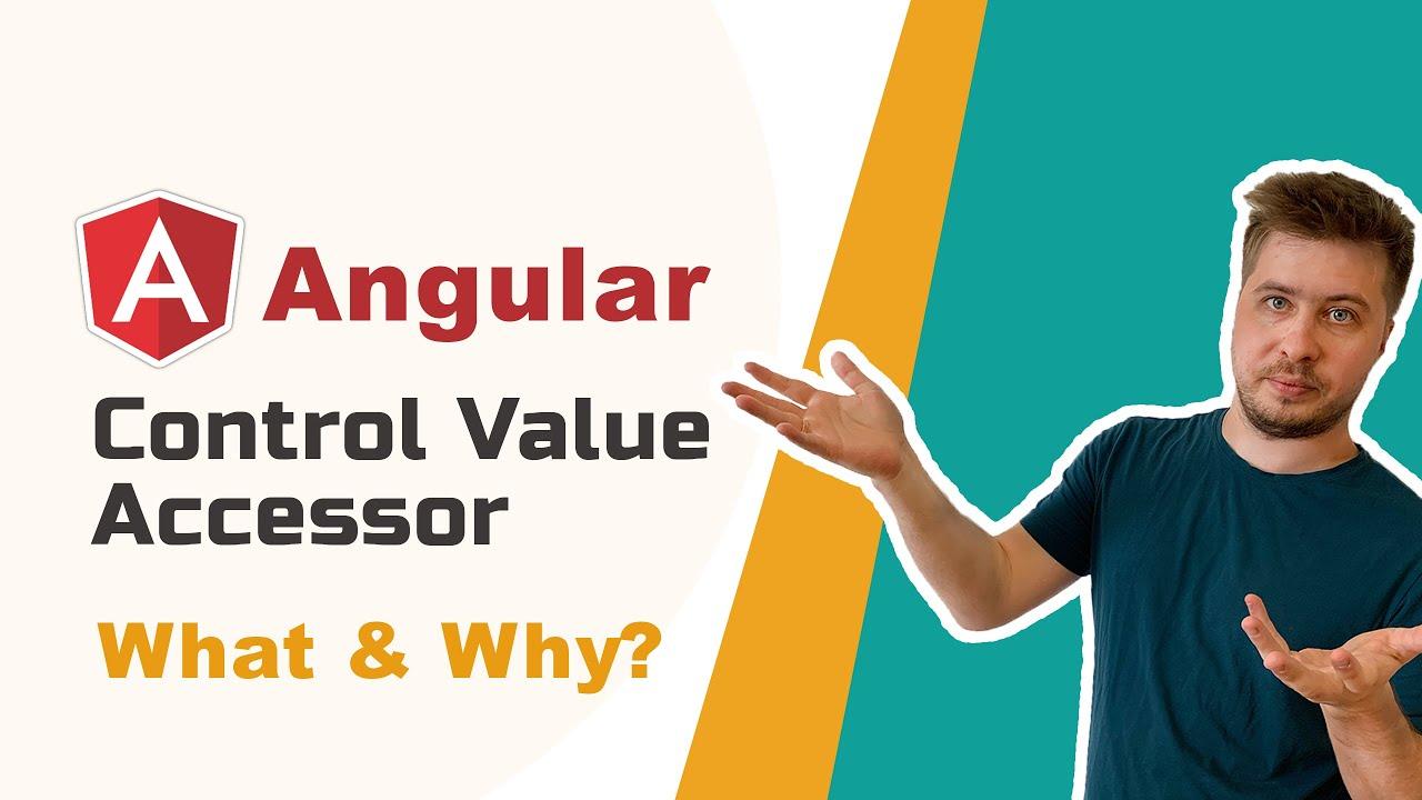 Control Value Accessor in Angular [Advanced, 2020]