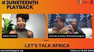 #JuneteenthPlayback Digital Talk - Lets Talk Africa