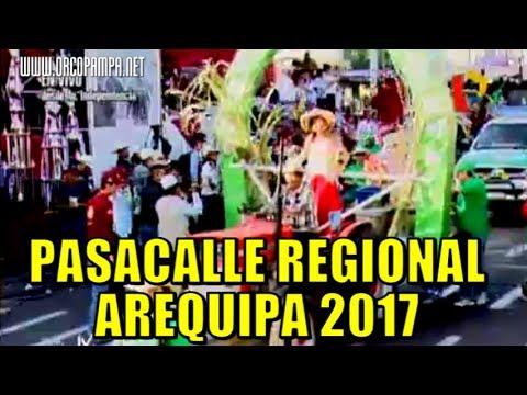 AREQUIPA PASACALLE REGIONAL COMPLETO 2017 CON DANZAS AUTOCTONAS DE LA REGION AREQUIPA