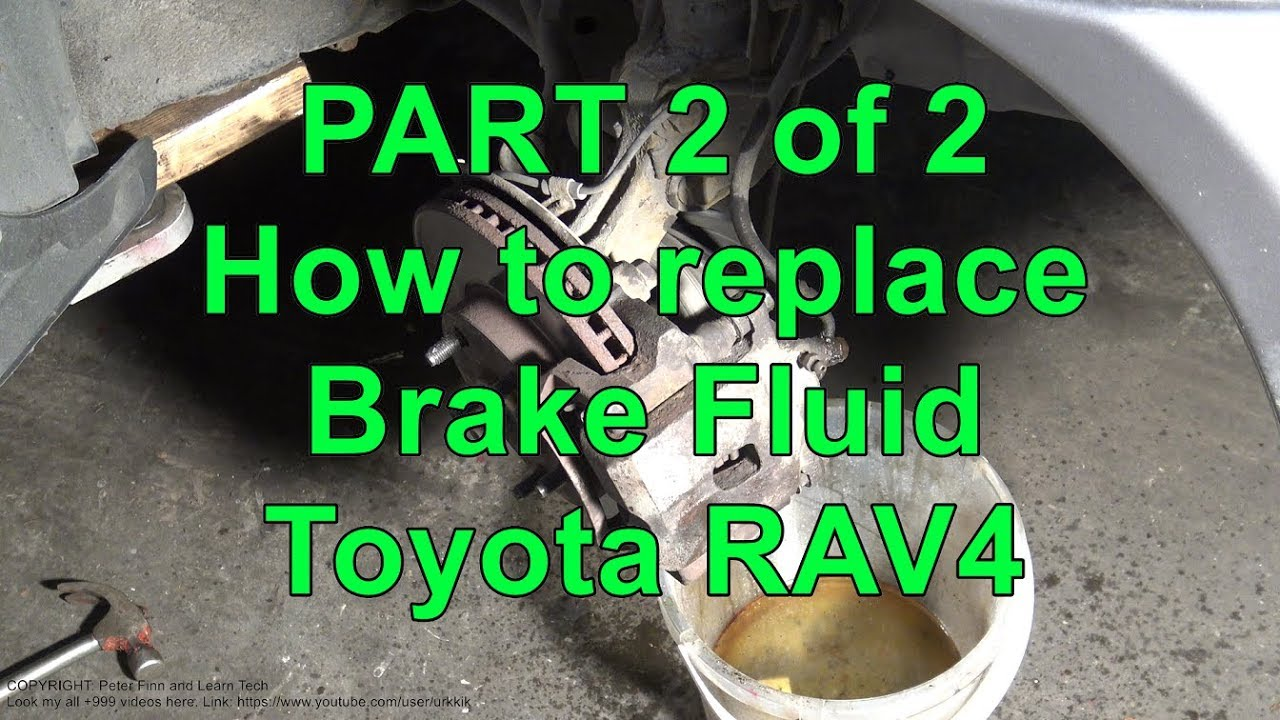 Part 2 Of How To Replace Brake Fluid Toyota Rav4 Within Every 30 000 Miles Years 2000 2017