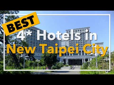 🔴 Best 4 Star Hotels In New Taipei City, Taiwan