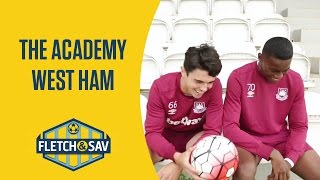 West Ham United: The Academy | Fletch and Sav