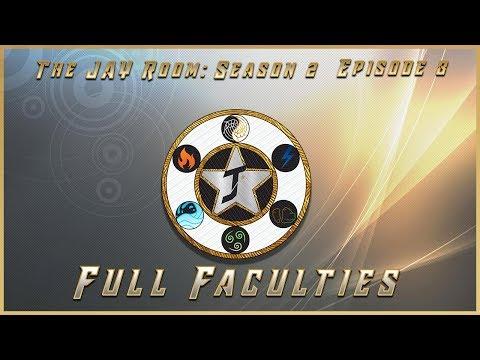 The JAY Room Season 2, Episode 8: Full Faculties!