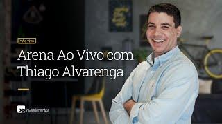 Arena ao Vivo com Thiago Alvarenga - 11/08/2020 - XP Investimentos