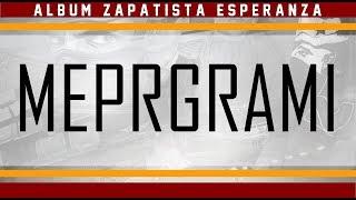 Meprogrami +PAROLES   Album Zapatista Esperanza 2017 : Passion Y Locura