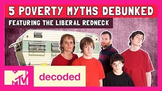 5 Poverty Myths Debunked ft. The Liberal Redneck | Decoded | MTV