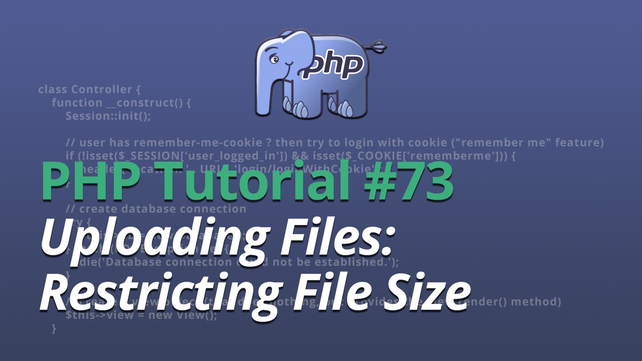 PHP Tutorial - #73 - Uploading Files: Restricting File Size