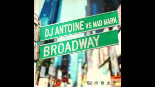 DJ Antoine Vs Mad Mark - Broadway (Fast Sound Remix) FREE DL