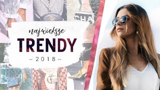NAJWIĘKSZE TRENDY 2018 / MUST HAVE WIOSNA/LATO | CheersMyHeels