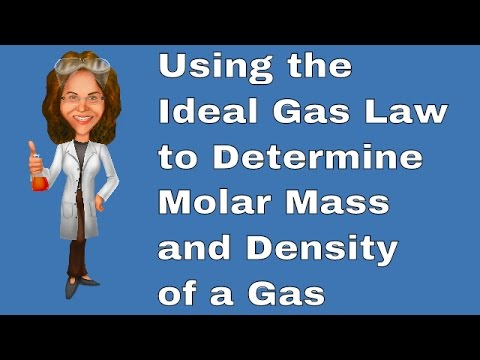 The Ideal Gas Law and Molar Mass and Density of a Gas