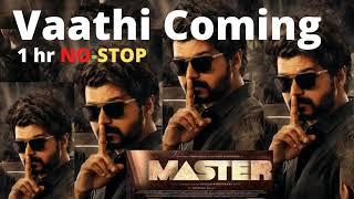 Master - Vaathi Coming (1 Hour Version) Thalapathy  Non-Stop Anirudh Ravichander   Lokesh Kanagaraj