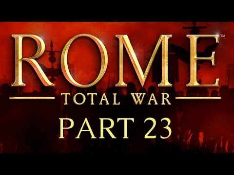 Rome: Total War - Part 23 - The Year of the Four Sieges