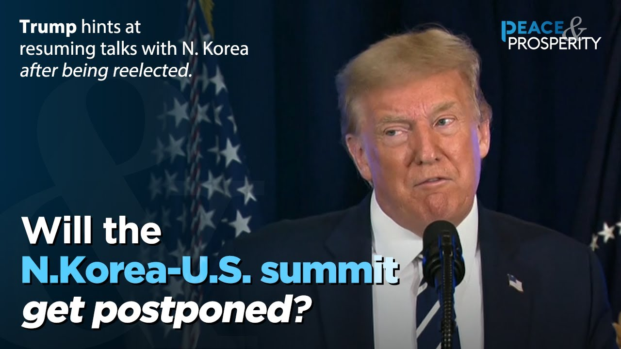 [Peace & Prosperity] Trump hints at resuming talks with N. Korea after being reelected...