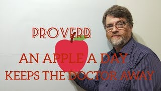 English Tutor Nick P Proverbs (51) An Apple a Day Keeps the Doctor Away