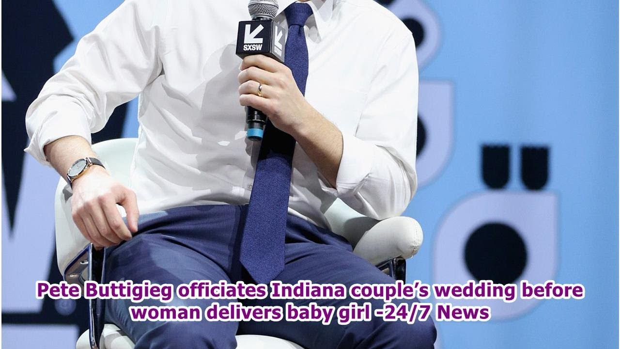 Pete Buttigieg officiates Indiana couple's wedding before woman delivers baby girl