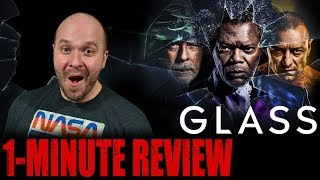 GLASS (2019) – One Minute Movie Review