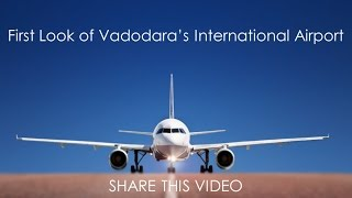 First Look of Vadodara International Airport