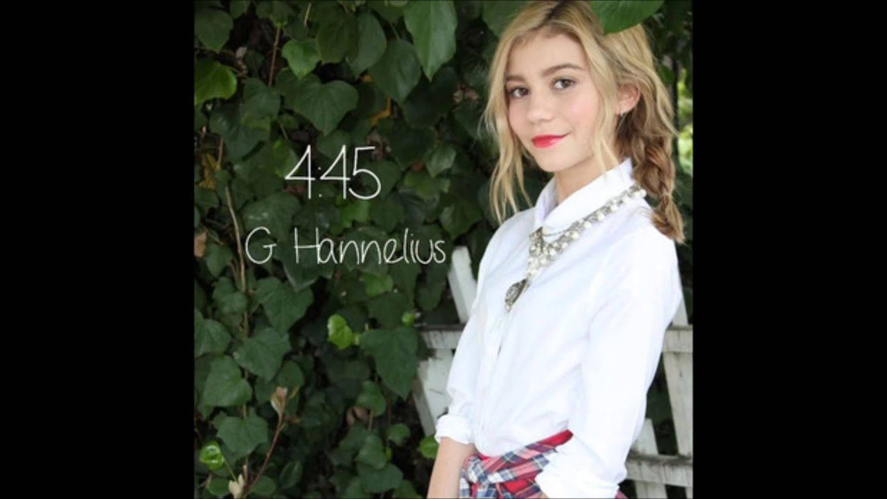 G Hannelius [4:45 song] :)