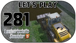 LANDWIRTSCHAFTS SIMULATOR 2015 #281   Der letzte Rest Silage ★ Let's Play LS15   Deutsch