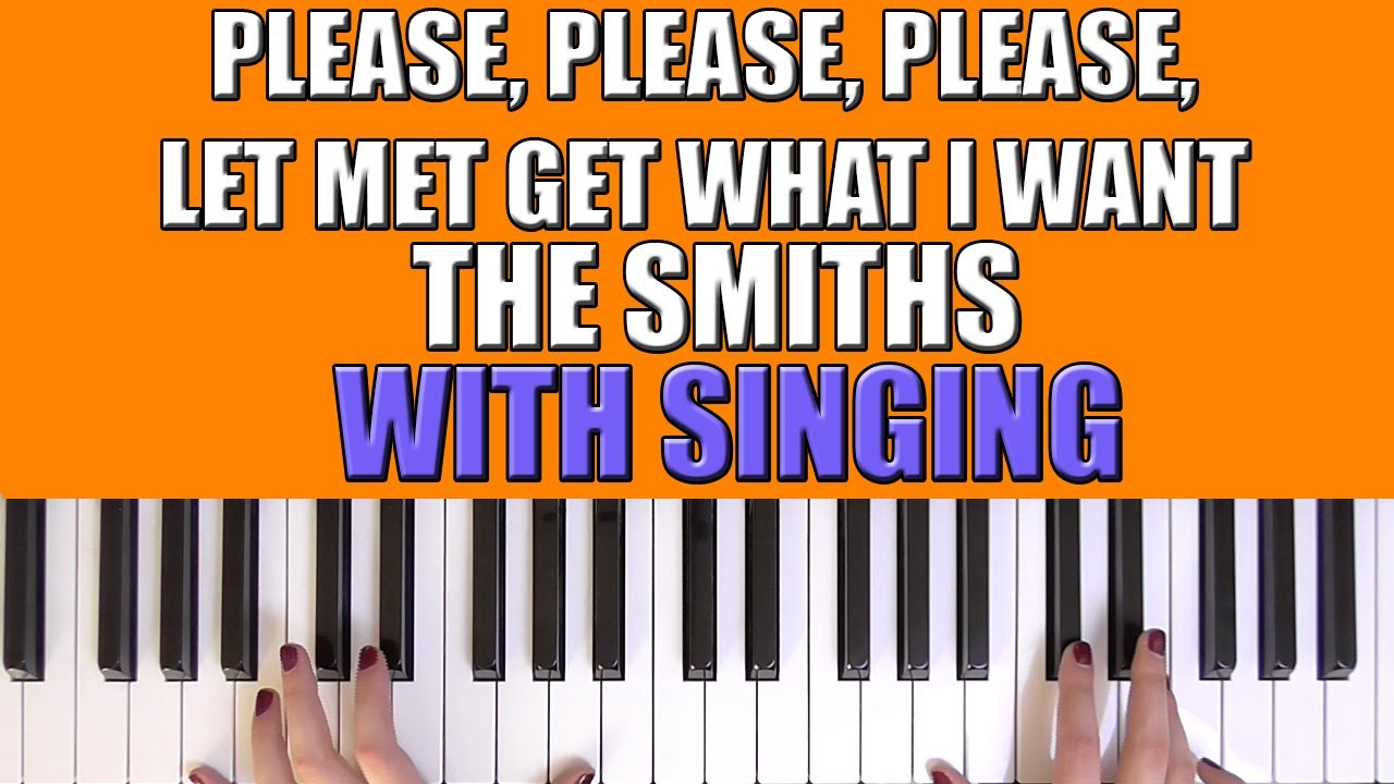 HOW TO PLAY PLEASE, PLEASE, PLEASE, LET ME GET WHAT I WANT   THE SMITHS