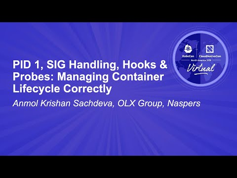 PID 1, SIG Handling, Hooks & Probes: Managing Container Lifecycle Correctly - Anmol Krishan Sachdeva