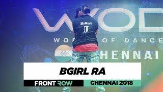 BGirl Ra | FrontRow | World of Dance Chennai 2018 | #WODCHENNAI18