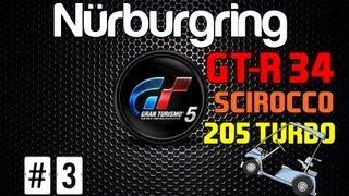 GT5 #3 l GT-R 34 vs Scirocco vs 205 Turbo Rallye
