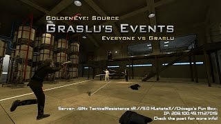 GoldenEye: Source (5.0) - Everyone vs Graslu - 2000 Subscribers Special Day 1