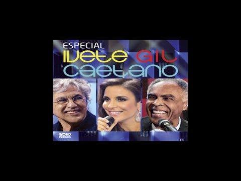 Ivete Sangalo, Caetano Veloso, Gilberto Gil - Show Completo 2012