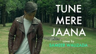 Tune Mere Jaana Emptiness cover by Sameer Walizada Mp3 Song Download