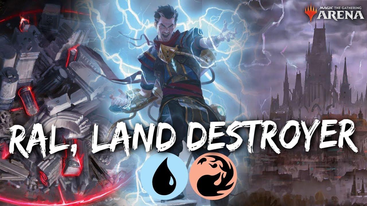 Ral, Land Destroyer [MTG Arena]   Land Destruction Storm Deck in WAR  Standard