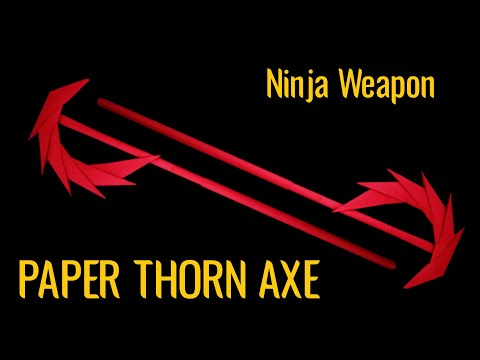 NEW !! Ninja Weapon PAPER THORN AXE | Paper AXE | DIY Paper Craft