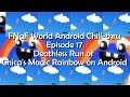 Perfect Run of Chica's Magic Rainbow on Android, etc. - FNaF World Android Chill-thru #17
