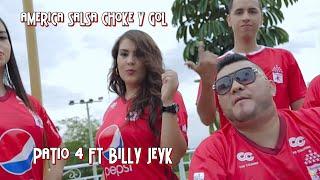 America salsa choke y gol - Billy Jeyk FT Patio 4.   Video oficial