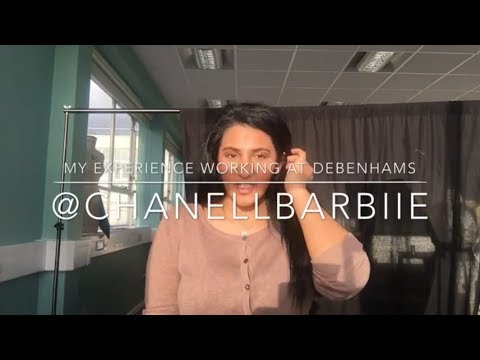 My experiance Working At Debenhams - CHANELLBARBIIE