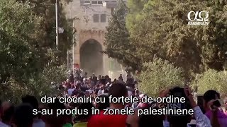 Muntele Templului si Moscheea Al-Aqsa - Tensiunile israeliano-palestiniene si radacina lor