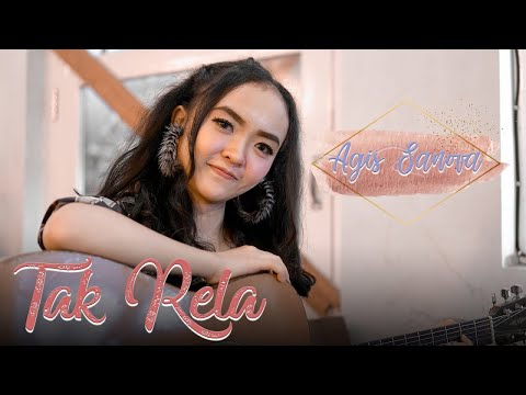 Download Agis Sanova - Tak Rela    Mp4 baru