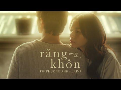 PHÍ PHƯƠNG ANH ft. RIN9   Răng Khôn   Official Music Video