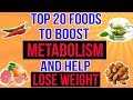 Top 20 Foods To Boost Your Metabolism And Help Lose Weight