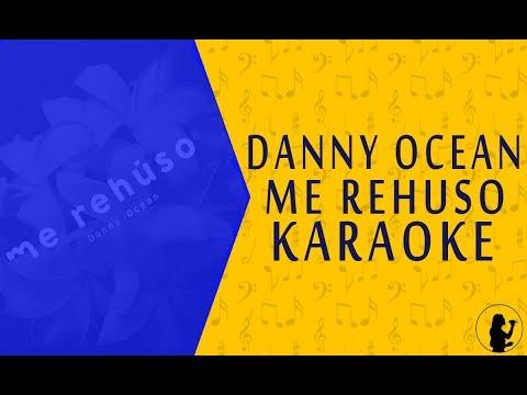 Danny Ocean - Me Rehuso (KARAOKE + FLP )