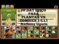 Plantas vs Zombies 2 6.1.1 PP.DAT ÉPICO | Anthony Ugarte |
