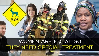 tl dr women are equal so they need special treatment