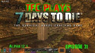 Farming Down Under - TFC Plays 7 Days to Die [alpha 12.4] Ep31